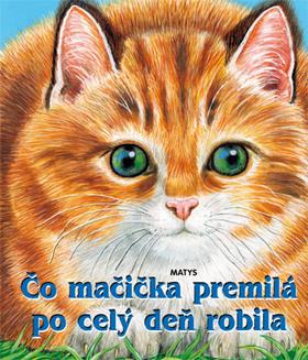 Čo mačička premilá po celý deň robila [SK] - suprshop.cz