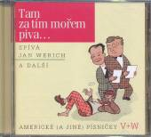 WERICH JAN  - CD TAM ZA TIM MOREM PIVA