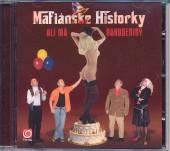 MAFIANSKE HISTORKY  - CD ALI MA NARODENINY