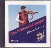 HRONCEKOVCI  - CD 02 TEN HRINOVSKY CHOTAR