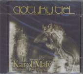 MALY KAROL  - CD DOTYKY TIEL
