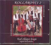 KOLLAROVCI  - CD 2 KED CHLAPCI HRAJU