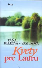 Táňa Keleová-Vasilková  - KNI Kvety pre Lauru