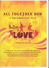BEATLES & CIRQUE DU SOLEIL  - DVD ALL TOGETHER NOW: A DOCUMENTARY FILM