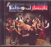 RADOSINSKE NAIVNE DIVADLO  - CD NIEKTO TO RAD SLOVENSKE