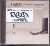 P.O.D.  - CD WHEN ANGELS & SERPENTS DANCE
