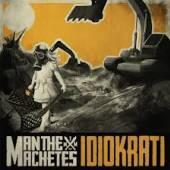 MAN THE MACHETE  - CD IDIOKRATI
