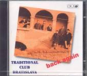 TRADITIONAL CLUB BRATISLAVA  - CD BACK AGAIN