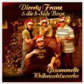 DIRRRTY FRANZ & DIE B-SIDE BOY  - CD GESAMMELTE WEIHNACHTSWERKE