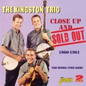 KINGSTON TRIO  - 2xCD CLOSE UP AND SOLD OUT