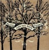 WHITE JOHN PAUL  - CD LONG GOODBYE