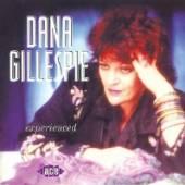 GILLESPIE DANA  - CD EXPERIENCED