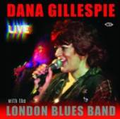 DANA GILLESPIE WITH THE LONDON  - CD DANA GILLESPIE - LIVE - WITH T