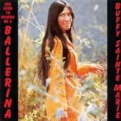 BUFFY SAINTE-MARIE  - CD SHE USED TO WANNA BE A BALLERI
