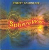 SCHROEDER ROBERT  - CD SPHEREWARE
