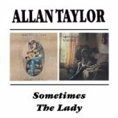 TAYLOR ALLAN  - CD SOMETIMES / THE LADY