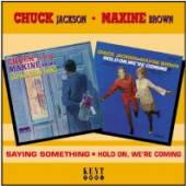 CHUCK JACKSON & MAXINE BROWN  - CD SAYING SOMETHING/HOLD ON, WE'R