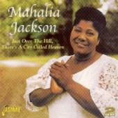 JACKSON MAHALIA  - 2xCD JUST OVER THE HILL, THERE