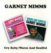 MIMMS GARNET  - CD CRY BABY/WARM & SOULFUL