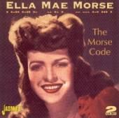 MORSE ELLA MAE  - 2xCD MORSE CODE -50TR-