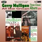 MULLIGAN GERRY  - CD 3 CLASSIC ALBUMS