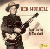 MURRELL RED  - CD SITTIN' ON TOP OF THE WOR