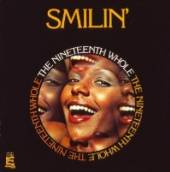 NINETEENTH WHOLE  - CD SMILIN'