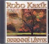 KAZIK ROBO  - CD 06 JESENNE LISTIE