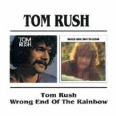 RUSH TOM  - CD TOM RUSH/WRONG END OF THE