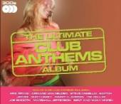 ULTIMATE CLUB ANTHEMS ALBU  - CD ULTIMATE CLUB ANTHEMS ALBUM