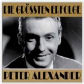 ALEXANDER PETER  - CD DIE GRöĂZTEN ERFOLGE