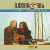 BLACKBURN AND SNOW  - CD SOMETHING GOOD FOR YOUR HEAD