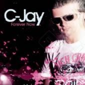 C-JAY  - CD FOREVER NOW