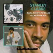 CLARKE STANLEY  - CD ROCKS, PEBBLES AND..