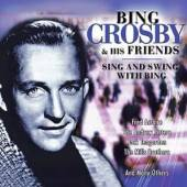 CROSBY BING & FRIENDS  - CD SING & SWING WITH BING