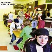 FIELD MUSIC  - CD TONES OF TOWN
