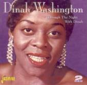 WASHINGTON DINAH  - 2xCD THROUGH THE NIGHT WITH DI