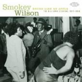 SMOKEY WILSON  - CD ROUND LIKE AN APPLE: THE BIG T