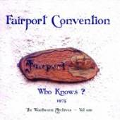 FAIRPORT CONVENTION  - CD WHO KNOWS?