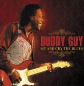 BUDDY GUY  - CD SIT AND CRY THE BLUES