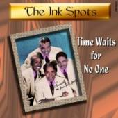 INK SPOTS  - CD TIME WAITS FOR NO ONE