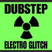 DUBSTEP ELECTRO GLITCH / VARIO..  - CD DUBSTEP ELECTRO GLITCH / VARIOUS