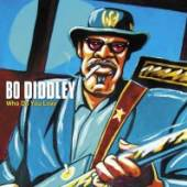 DIDDLEY BO  - CD WHO DO YOU LOVE