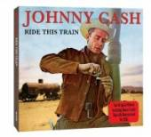 CASH JOHNNY  - 2xCD RIDE THIS TRAIN + NOW..