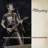 SAY ANYTHING  - 3xCD ALL MY FRIENDS ARE..