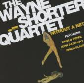 WAYNE SHORTER QUARTET  - CD WITHOUT A NET