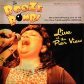 BOOZE BOMBS  - CD LIVE AT THE PIER VIEW PUB