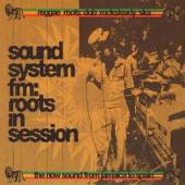 VARIOUS  - 2xCD SOUND SYSTEM FM - ROOTS IN SESSION