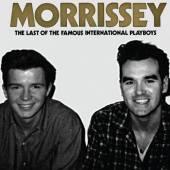 MORRISSEY  - CM LAST OF FAMOUS IN..