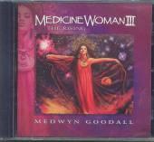 GOODALL MEDWYN  - CD MEDICINE WOMAN III